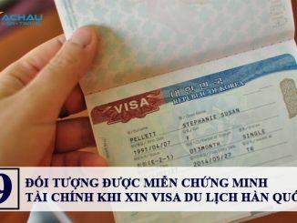 9 đối tượng được miễn chứng minh tài chính khi xin visa du lịch Hàn Quốc
