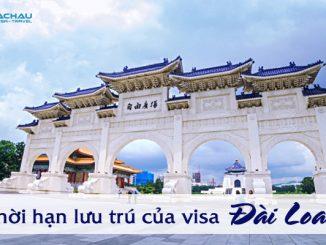 Sau khi nhập cảnh Đài Loan thì visa có thời gian lưu trú bao lâu?