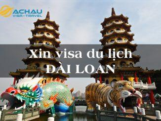 Quy trình và những khó khăn khi xin visa du lịch Đài Loan