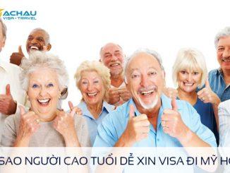 Tại sao người cao tuổi dễ xin visa đi Mỹ hơn?
