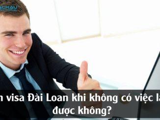 Xin visa Đài Loan khi không có việc làm được không?