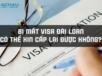 Bị mất visa Đài Loan có thể xin cấp lại được không?
