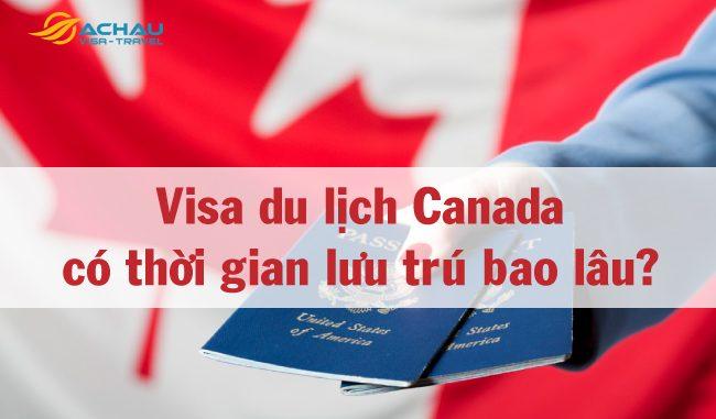 Visa du lịch Canada có thời gian lưu trú bao lâu?