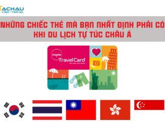 Những chiếc thẻ mà bạn nhất định phải có khi du lịch tự túc châu Á