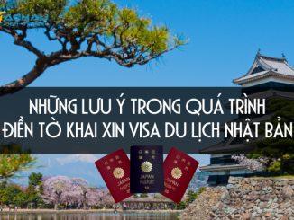 Những lưu ý trong quá trình điền tờ khai xin visa du lịch Nhật Bản