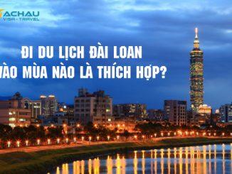 Đi du lịch Đài Loan vào mùa nào là thích hợp?