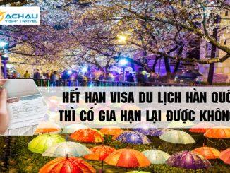 Hết hạn visa du lịch Hàn Quốc thì có gia hạn lại được không?