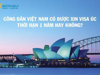 Công dân Việt Nam có được xin visa Úc thời hạn 1 năm hay không?