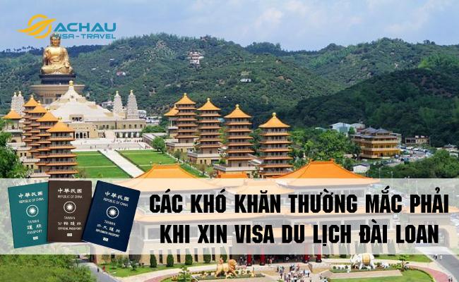 Các khó khăn thường mắc phải khi xin visa du lịch Đài Loan 1
