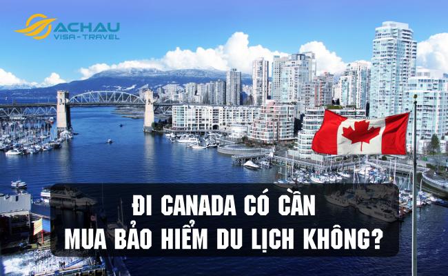 Đi Canada có cần mua bảo hiểm du lịch không? 1