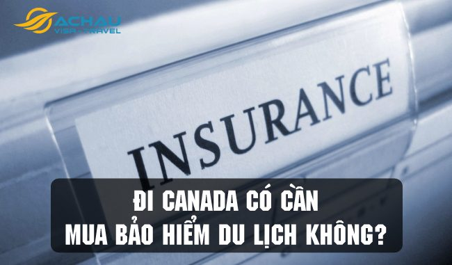 Đi Canada có cần mua bảo hiểm du lịch không?