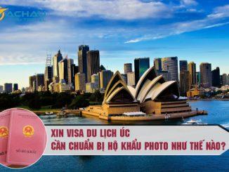 Xin visa du lịch Úc cần chuẩn bị hộ khẩu photo như thế nào?